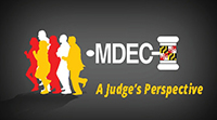 MDEC A Judge's Perspective